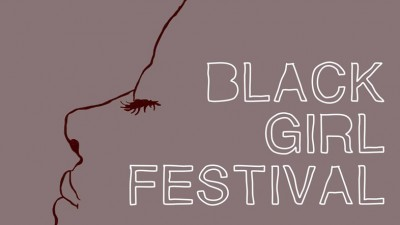 Black Girl Festival | The first festival dedicated to black British female creativity is on!