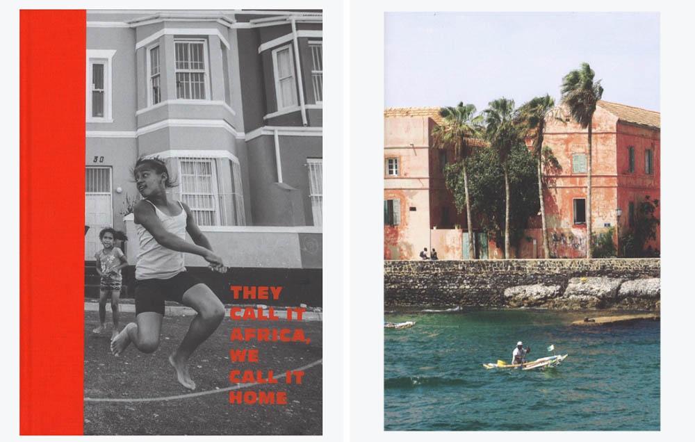 'They Call it Africa, We Call it Home' | Ecco il libro-cartolina che cambierà la vostra prospettiva sull'Africa